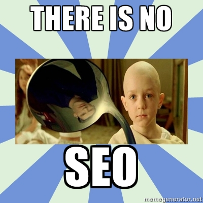 no such thing as seo