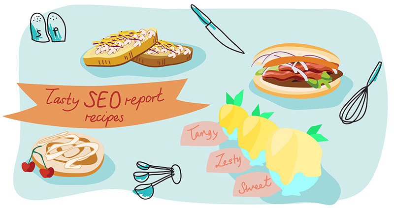 Tasty SEO Report Recipes to Save Time & Add Value for Clients [Next Level]