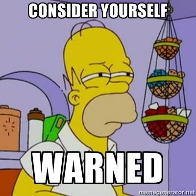Homer Simpson Consider Yourself Warned