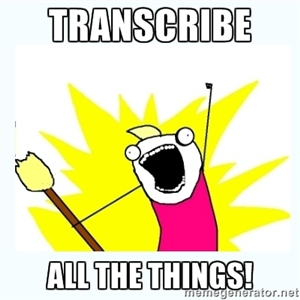 Transcribe ALL The Things!