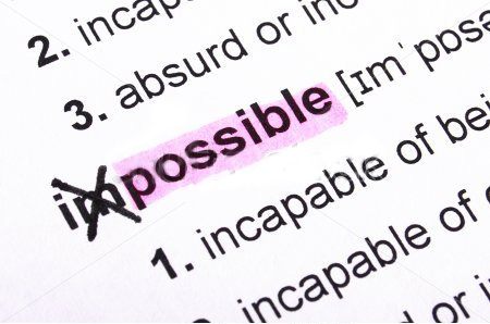 Impossible? No! Possible!