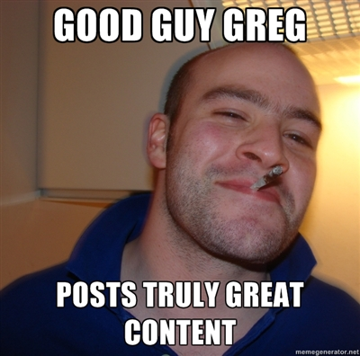 Cool Guy Greg - Posts Quality Content