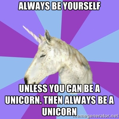 "Image of a unicorn on a purple background. ""Always be yourself. Unless you can be a unicorn. Then be a unicorn."""
